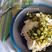 Pranzo veloce e speziato: </br>Bavette alla ricotta con zucchine croccanti