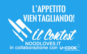 "Contest ""L'Appetito vien Tagliando"" su Noodloves.it"